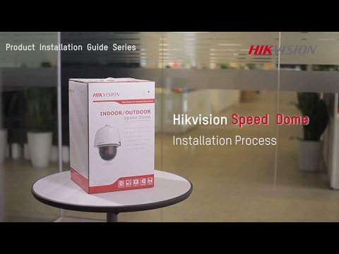 Hikvision Speed Dome Installation Process