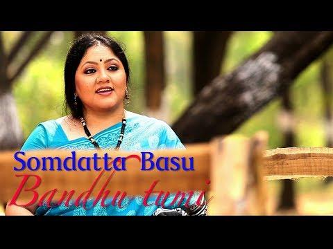 Bondhu Tumi  |  Somdatta Basu |  Bangla Gaan | Joy Sarkar | Asha audio