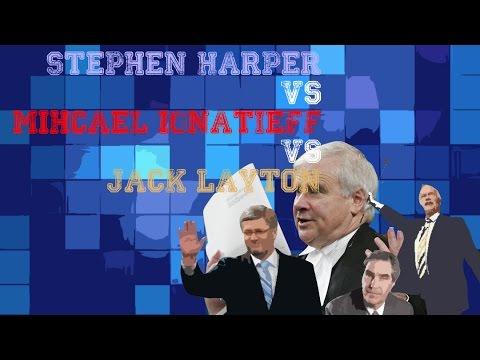 The 2011 Federal Election: Stephen Harper vs Michael Ignatieff vs Jack Layton - Canadian Histoire