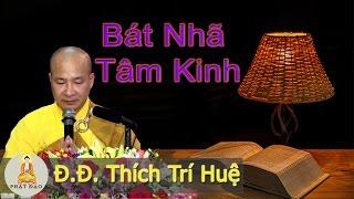 Bát Nhã Tâm Kinh -- Giảng sư Thích Trí Huệ