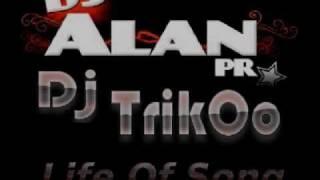 Dj ALaN pR Ft. Dj TrikOo - Life Of Song