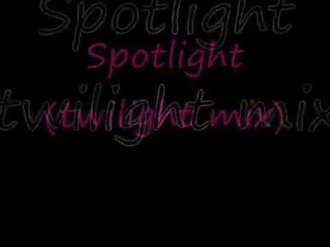 Spotlight(twilight mix)with lyrics