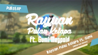 Gambar cover Aibito-kun ft.Gumi Megpoid - Rayuan Pulau Kelapa