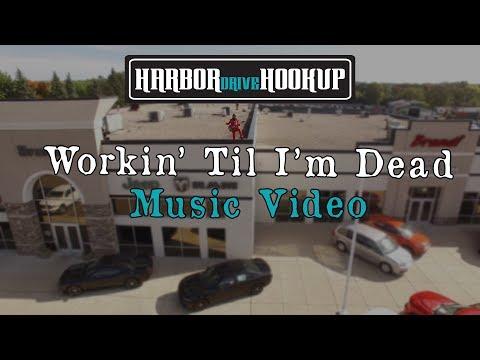 Harbor Drive Hookup- Workin' Til I'm Dead- OFFICIAL MUSIC VIDEO
