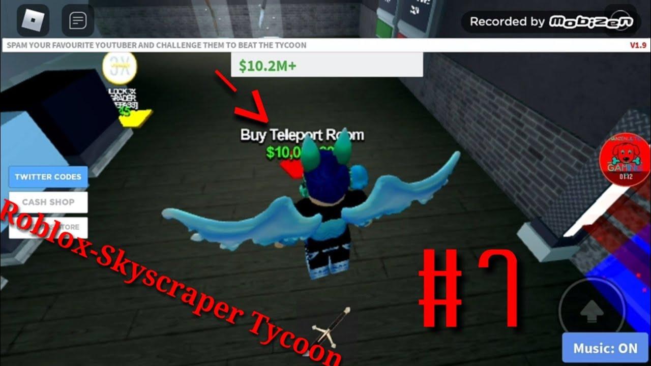 Roblox Skyscraper Tycoon Twitter Codes Teleport 7 To 8 Floor Roblox Skyscraper Tycoon 7 Youtube