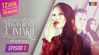 Video Jangan Benci Cintaku | Episod 1 download MP3, 3GP, MP4, WEBM, AVI, FLV Agustus 2018