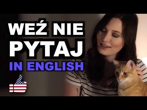 """Jak brzmi """"Weź Nie Pytaj"""" po angielsku?"""