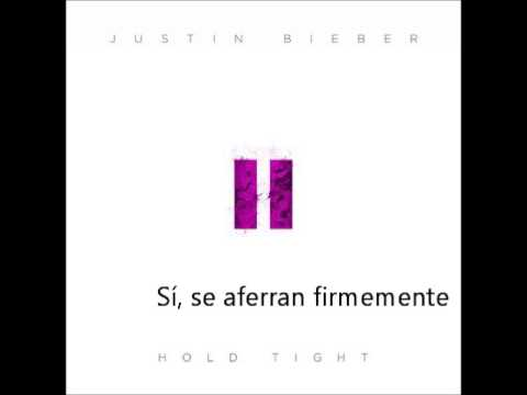 Hold tight - Justin Bieber (subtitulado en español)