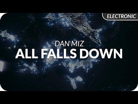 Dan Miz - All Falls Down