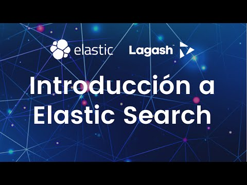 Lagash Webinars - Elastic Search