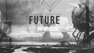 Eminem & Linkin Park - Future [Collision Course 3] (Mashup)
