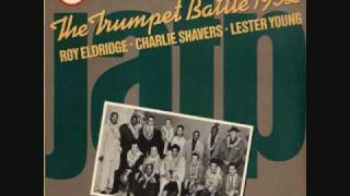 Roy Eldridge & Charlie Shavers - The Trumpet Battle