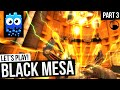 Let's Play Black Mesa Steam Release! - Part 3 - Unforeseen Consequences!