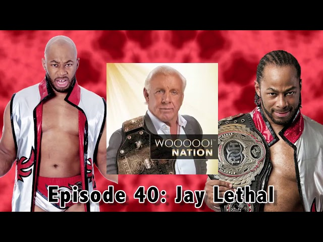 Wooooo! Nation #40: Jay Lethal