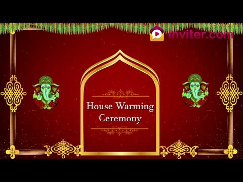 Latest House Warming Ceremony Video Invitation 2019 Whatsapp Invitation Inviter Com