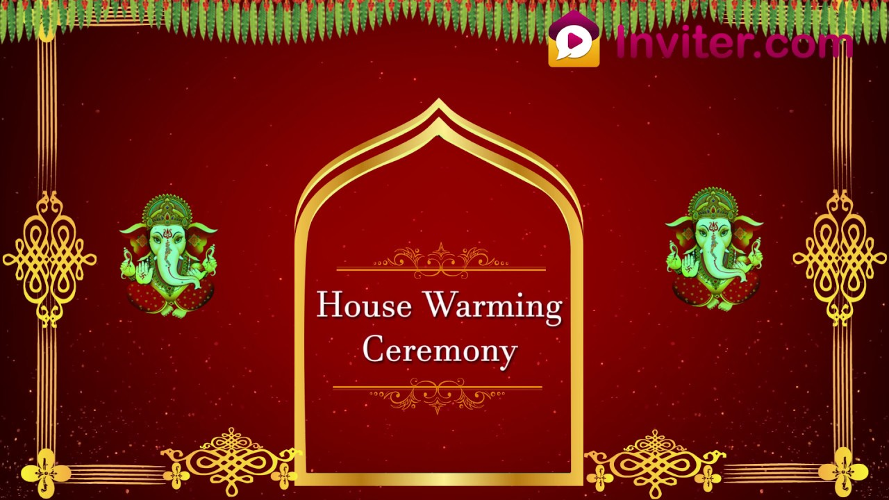Latest House Warming Ceremony Video Invitation 2019 Whatsapp Invitation Inviter Com