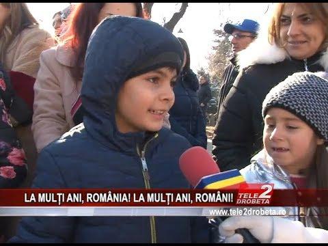 LA MULȚI ANI, ROMÂNIA! LA MULȚI ANI, ROMÂNI!