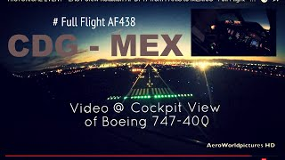 * HISTORICAL EVENT * @ PARIS to MEXICO - LAST Crew Rotation AF B747 # Cockpit view - Full Flight
