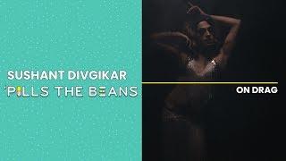Sushant Divgikar 'Pills the Beans on Drag | Vitamin Stree