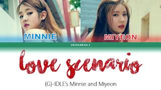(G)-IDLE's Minnie & Miyeon (아이들 민니 & 미연 ) - Love Scenario (사랑을 했다) [Han|Rom|Eng Color Coded Lyrics]