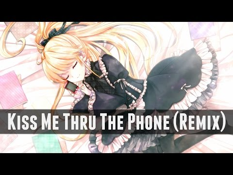 Nightcore - Kiss Me Thru The Phone