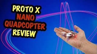 "Amazing! - ""Proto X"" Nano Quadcopter REVIEW"