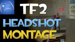Team Fortress 2: Sniper Headshot Montage -HD-