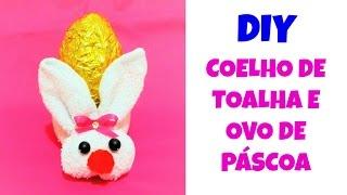 Coelhinho de toalha e ovo de páscoa