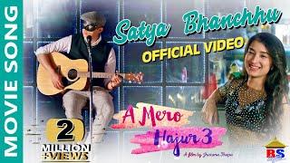 Satya Bhanchhu || Official Video ||A Mero Hajur 3 || Pratap Das || Anmol KC, Suhana Thapa