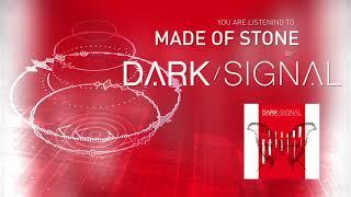 Dark Signal - Made Of Stone