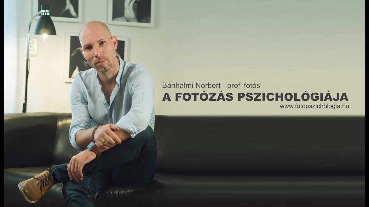 315187ce4045 Fotópszichológia - Bánhalmi Norbert - profi fotós - YouTube