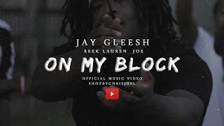 Jay Gleesh f/ Reek Lauren, Joe - On My Block (Official Video) Shot By @_ChrisJoel