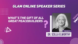 Dr. Scilla Elworthy: What Do Peacebuilders Have in Common?