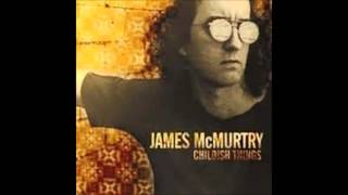 Watch James Mcmurtry Bad Enough video