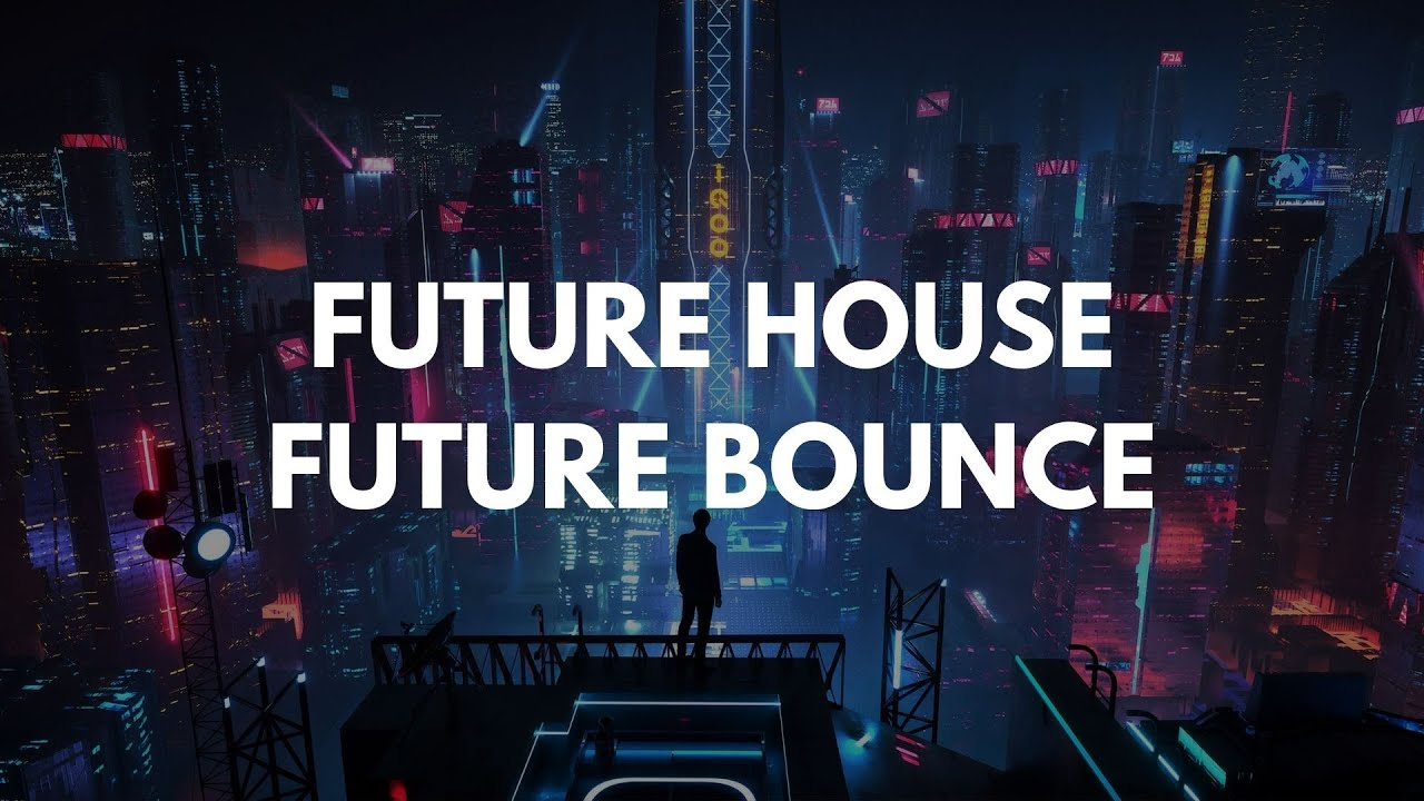 Download Best Future House & Future Bounce Mix (All-Time)