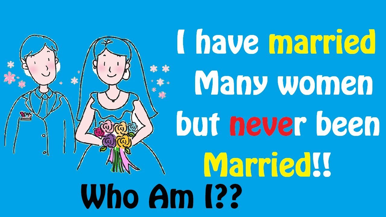 Who has married many women but has never been married