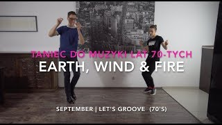 Earth, Wind & Fire! September | Let's groove ! Pierwszy Taniec | Wedding Dance