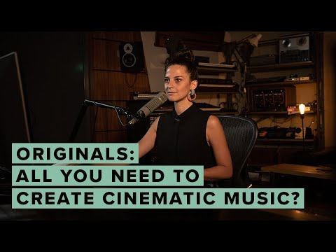 Originals: All You Need To Create Cinematic Music?