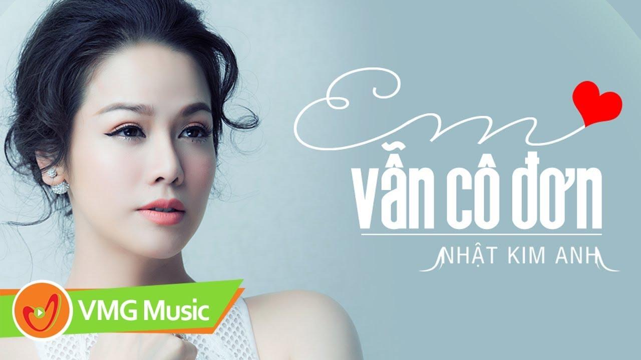 Em Vẫn Cô Đơn - NHẬT KIM ANH | Official Lyrics Video | Nhạc Trữ Tình Hay  Nhất 2018