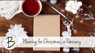 Planning for Christmas...Yes in February!