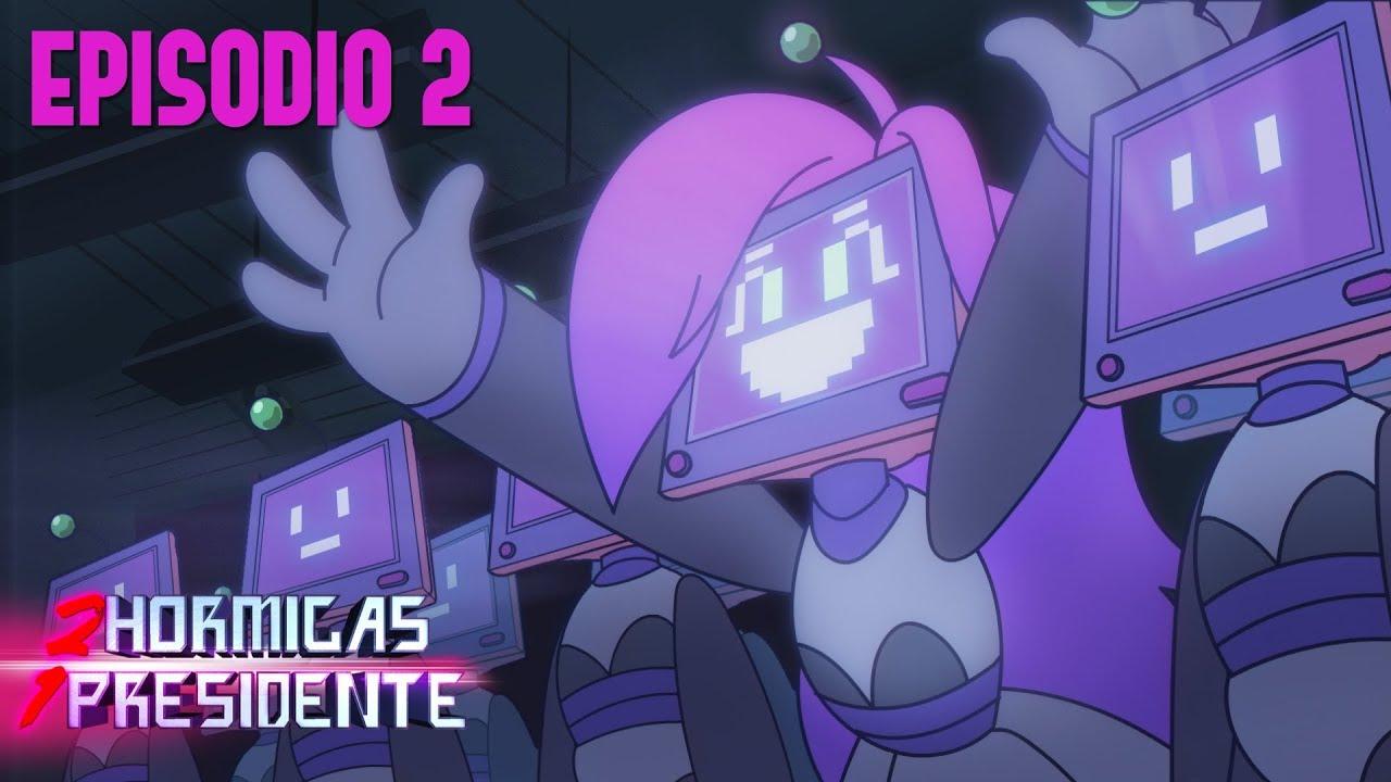 2 Hormigas 1 Presidente - EP 2: Hally (Parte 1)