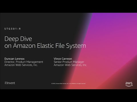 AWS re:Invent 2018: [REPEAT 1] Deep Dive on Amazon Elastic File System (Amazon EFS) (STG301-R1)