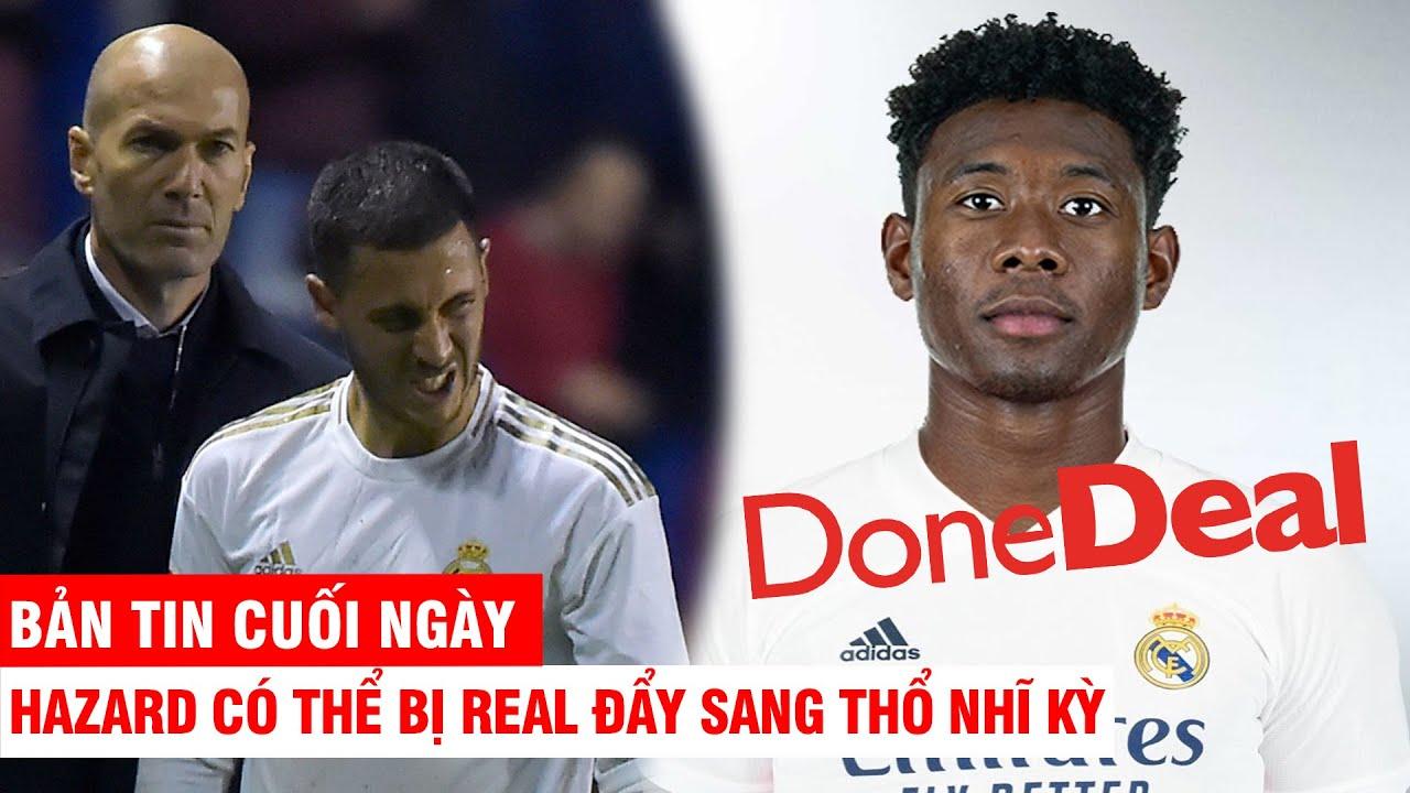 BẢN TIN CUỐI NGÀY 19/1 | Hazard có thể bị Real đẩy sang Thổ Nhĩ Kỳ - Real mua xong siêu hậu vệ Alaba
