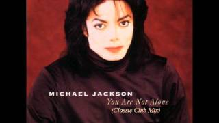 Michael Jackson - You Are Not Alone (Classic Club Mix)