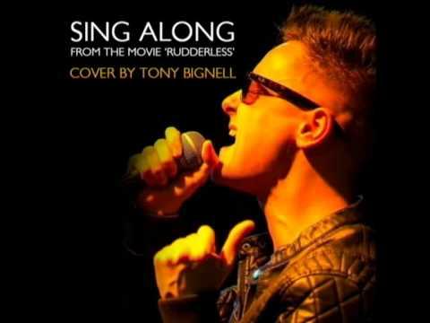Sing Along (Rudderless Cover) - Tony Bignell