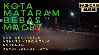 Jalan Malam Di Kota Mataram Bebas Macet. #dashcamlombok #mataram #lombok Ntb