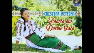 Cristina Retegan - Inainte sa dea zorii - CD - Poarta-ma dorule iara