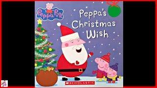 "PEPPA PIG ""PEPPA'S CHRISTMAS WISH"" - Read Aloud - Storybook for kids, children"