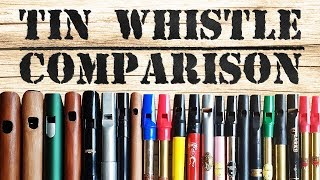 TIN WHISTLE COMPARISON Chieftain Mkpro Susato Dixon Clarke Chris Wall Generation Feadog