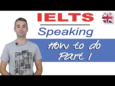IELTS Speaking Exam - How to Do Part One of the IELTS Speaki